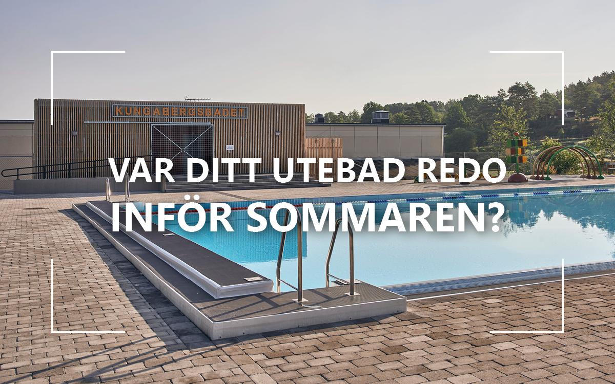 VAR DITT UTEBAD REDO INFÖR SOMMAREN